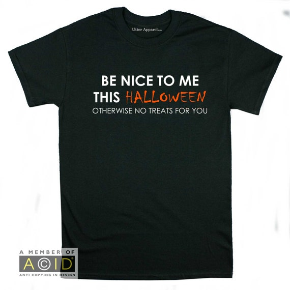 Halloween Funny Shirt couple halloween costume idea, be nice to me this Halloween otherwise no treats for you, easy halloween costume