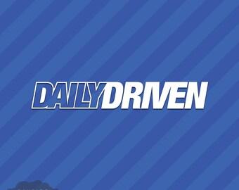 Daily Driven Vinyl Decal Sticker Drift Stance Illest Slammed JDM Hellaflush