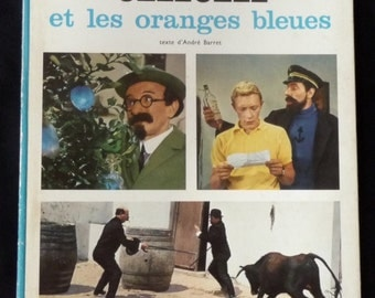 Tintin and the blue oranges. First Edition 1965. Film. Sixties movie. Tournesol.Taureau.ANE.