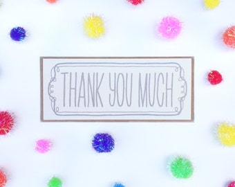 Thank You  Much Card.