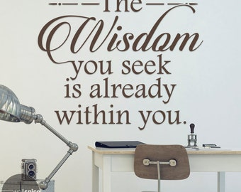 The Wisdom you seek is already within You Vinyl Wall Decal Sticker