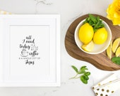 Kitchen Decor, Home Art Print, Coffee Art Print, All I Need Today is a Little Bit of Coffee, Whole Lot of Jesus Art Quote, Home Wall Art