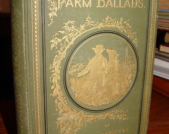 Farm Ballads by Will Carleton ~ Poetry, Illustrated....Country Farm Familys and Life Harper Bros