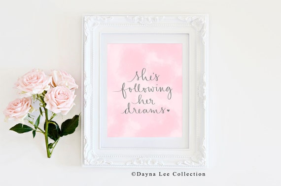 She's following her dreams - Inspirational Quote Hand Lettered Art Print