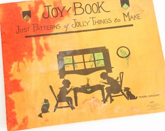 Joy Book, Just Patterns of Jolly Things to Make, Vintage Children's Craft Book, Circa 1921, Minor Bryant