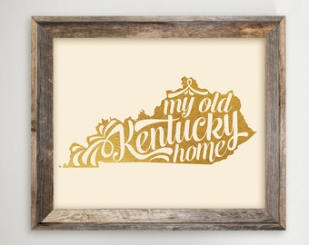 Kentucky Printable • My Old Kentucky Home Instant Download KY State Print Gift • Faux Gold Foil • Kentucky Map Art Typography 8x10 and 11x14