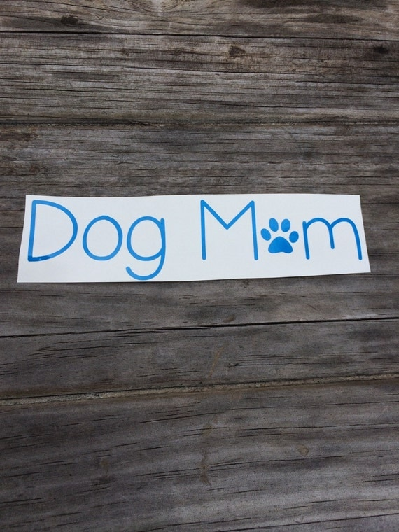 Dog Mom Vinyl Decal Vinyl Stickers Laptop Decal Car By