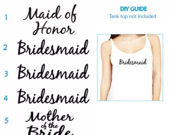 Set of 5,1-Maid of Honor , 3 - Bridesmaid ,1- Mother of the Bride  Iron on , Bachelorette party iron on transfers vinyl for T shirt Tank top
