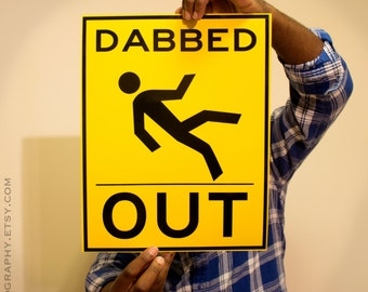 Dabbed Out (5 options) - Cannabis Poster - Dab Art - Pot Leaf - 420 Print - Marijuana Photo - Weed Pipe - Bong Sticker - Dabbed Out - 710