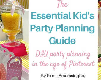 Kid's Party Planning eBook - a complete, expert guide for a Pinterest-perfect party! - Instant Digital Download