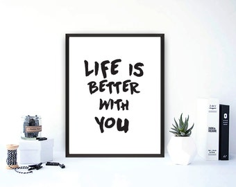 Typographic Print, Life is better with you Wall Art, Arrow Print, Black and White Print, Black and White Nursery, Quote
