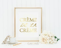 Creme de la Creme French Paris Quote Best Designer Gold Foil Print Art Typography Sign Picture Girls Room Quote Girly Elegant Multiple Sizes