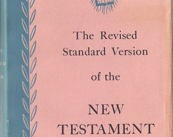 The Revised Standard Version of the New Testament 1946 With Dust Jacket Thomas Nelson & Sons The New Covenant Religious Book