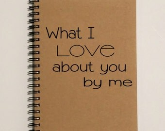 Couples Journal, What I Love About You By Me, - 5 x 7 Journal, Love Diary, Love Journal, Scrapbook, Couples Gift