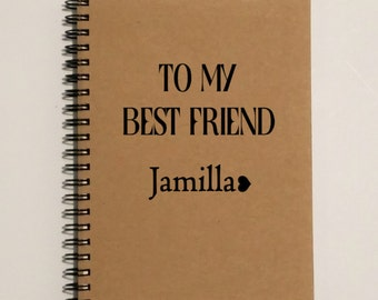 Writing Journal, Friendship Notebook - To My Best Friend [Custom Name] -5 x 7 Journal, Notebook Scrapbook, Friends Journal, Best Friend Gift