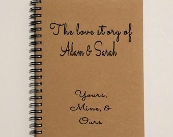 Personalized Journal Notebook, Love Story Journal,The Love Story of ... Yours, Mine & Ours Notebook - 5 x 7 Journal, Notebook, Scrapbook