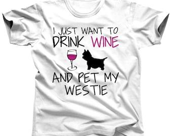 Westie Shirt Wine Shirt Westie Gifts Westie Dog Shirt Westie Tee Westie Lover West Highland Terrier Dog Lover Dog Gifts Dog Breed Gift