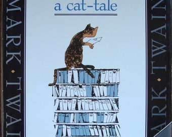 First Edition Mark Twain's A Cat-Tale - A Cat-Tale was Written around 1880 and First Published in 1987