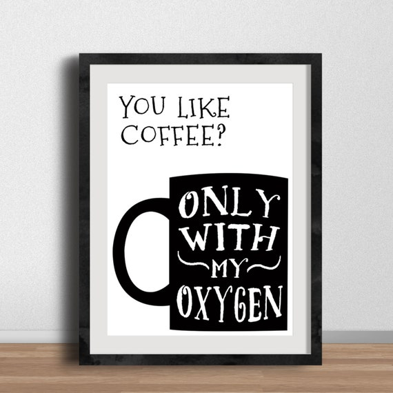 Free Printable Coffee Quotes: Gilmore Girls Poster You Like Coffee Only With By