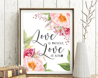 Love is Patient Love is Kind Sign -  Pink flowers Wall Decor - 1 Corinthians 13 Printable - Home Decor digital print - Love quotes and signs