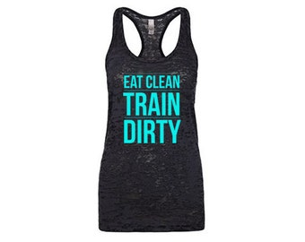 Eat Clean Train Dirty Tank Top, Workout Clothes for Women, Gym Shirt, Womens Workout Tank Top, Weight Lifting Tanks, Running Tank Top