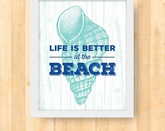 Life is Better at the Beach 8 x 10 Printable | Digital Download Wall Art | Typography Printable Quote