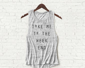 Take Me to the Weekend - Womens Muscle Tank - Gray