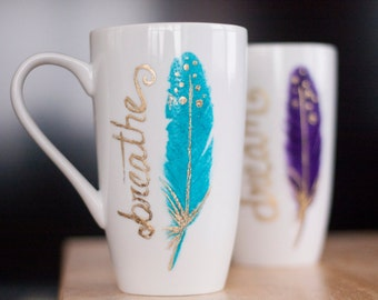 Inspirational Mug-Feather Gifts-Gold Coffee Mug-Turquoise Coffee Mug-Feather Coffee Mug-Unique Gifts For Women-Handpainted Mug