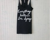 Everything Hurts And I'm Dying. Workout Tank High quality Eco friendly. Run. Gym. Running Tank Motivation. more styles colors