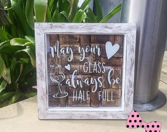 May Your Glass Always Be Half Full, Cork Filled,Shabby Chic, Frame