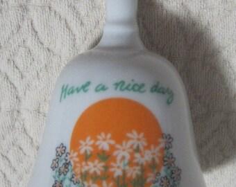 """Porcelain Bell, """"Have a Nice day"""", Vintage 1980"""