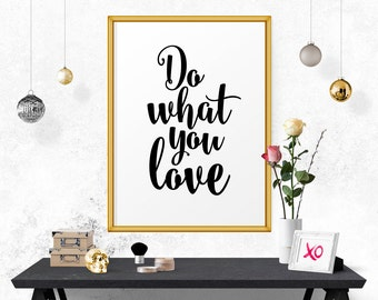 Office Decor, Motivational Print Do What You Love, You Love, Scandinavian Art, Calligraphy Print, Typography Wall Art, Quote Wall Art