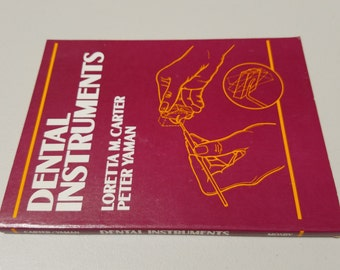 Dental Instruments by Carter & Yaman ** vintage 1981 guide to the instruments necessary to provide dental treatment