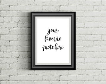 Custom Quote Print, Custom Typography Printable, Custom Wall Decor, Personalized Wall Quote Custom Wall Sign Custom Text Custom Poster Quote