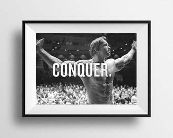 Conquer - Motivational Quote Poster, Arnold schwarzenegger- Mr Olympia Universe - Instant Digital Download, sizes A3 and A4