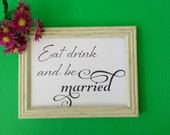 Eat Drink and Be Married Wedding Sign DIY Printable Wedding Signage INSTANT DOWNLOAD, Wedding Reception