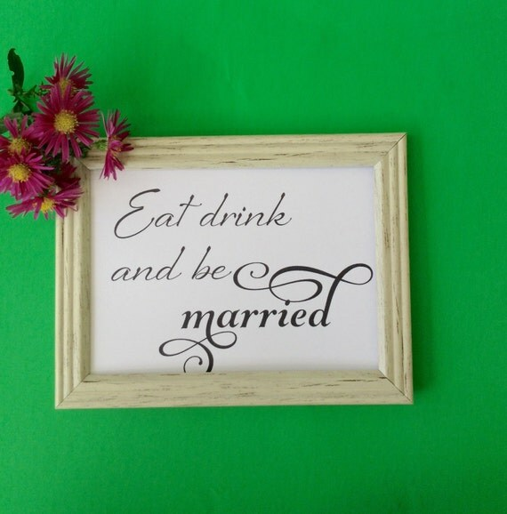 Wedding Printable Signs, Eat Drink and Be Married Wedding Sign DIY Printable Wedding Signage INSTANT DOWNLOAD, Wedding Reception