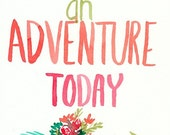 Have an Adventure, watercolor lettering, original painting, arrow, flowers, 5x7, pink, coral, green, mint
