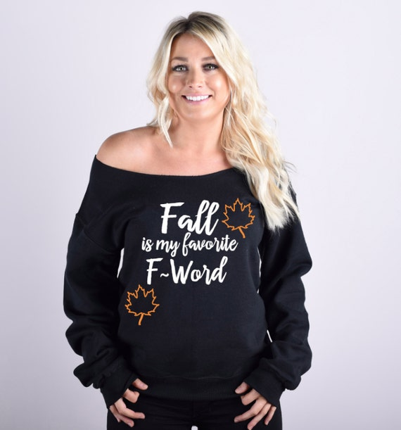Fall Is My Favorite F Word - Sweatshirt. Slouchy Sweatshirt. Fall Sweatshirt. Halloween Sweatshirt. Thanksgiving Sweatshirt. Funny Shirt.
