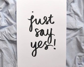 Just Say Yes Print