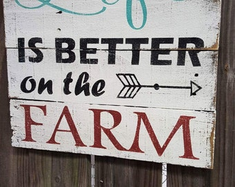 Wood sign - Farm sign - Hand painted rustic reclaimed wood Life is Better on the FARM sign - Barn sign