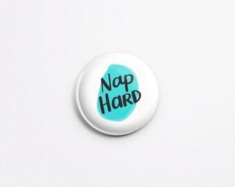 "Nap Hard Pinback Button - 1"" Pinback Button - Cute Button - Button for Jacket - Badge for Jacket - Nap Hard Badge/PB-109"