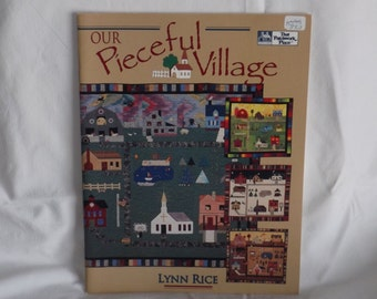 Our Pieceful Village, by Lynn Rice, Quilting Book, Rotary Cut Town Scene Quilts, That Patchwork Place, UNUSED, Sampler Quilt Making, Vintage