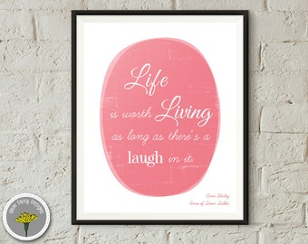 Anne of Green Gables Quote - Life is worth living - Printable, Instant Download, Poster, Print 8x10, PERSONAL USE ONLY