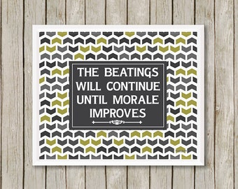 Print, The Beatings Will Continue- Wall Art Print ,Quote Art Print, Funny Quote