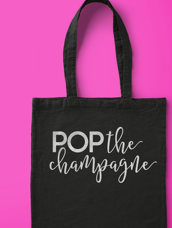 Pop the Champagne Tote, Bachelorette tote, wedding tote, bridesmaid tote, bridal party gift, shower gift