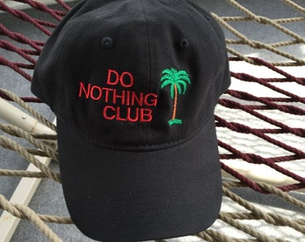 "Do Nothing Club - Black Hat With Red Letters- (""President"" With a Palm Tree on the Back)"