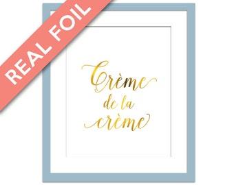 Creme de la Creme goud folie afdrukken - echte goud folie - Frans Wall Decor - Frankrijk Poster - Franse citeer Art - Frans typografische kunst - Parijs