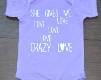 Custom Baby Outfit - She gives me Crazy Love - Personalized Baby Outfit - Custom baby bodysuit - Funny Baby clothes - van morrison