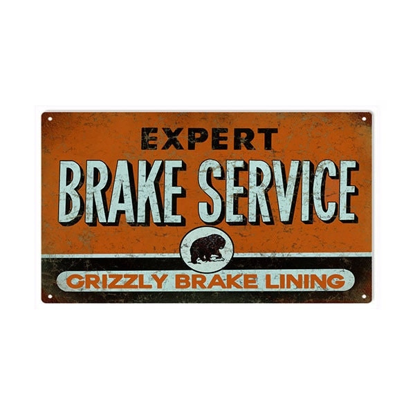 Grizzly Brake Lining : Reproduction grizzly brake service sign by mysigngarage